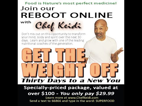 Living Superfood 30-Day Reboot Begins April 1st, 2018 w/ Chef Keidi