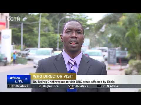 WHO Director heads to DRC to asses Ebola Outbreak