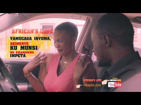 #AFRICAN'S LOVE #Episode1: #slayqueen si Abantu pe! #Amabanga yose Hanze. #Igikwe kirapfuye.