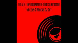 D.A.V.E. The Drummer & Chris Liberator - 4 Decks 2 Mixers Dj Set