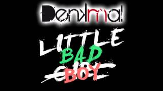 Denkmal - Little Bad Boy (Original Mix)