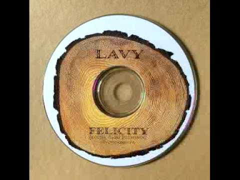 LAVY FELICITY  ACOUSTIC RADIO EDIT VERSION