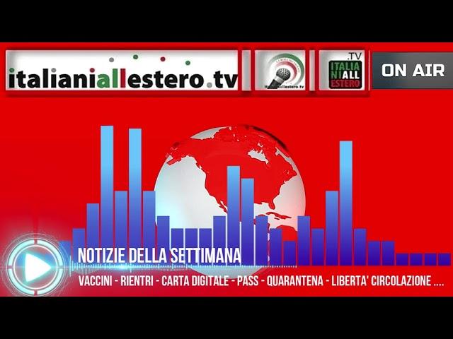 NOTIZIARIO MONDO DEGLI ITALIANI ALL'ESTERO - SETTIMANALE