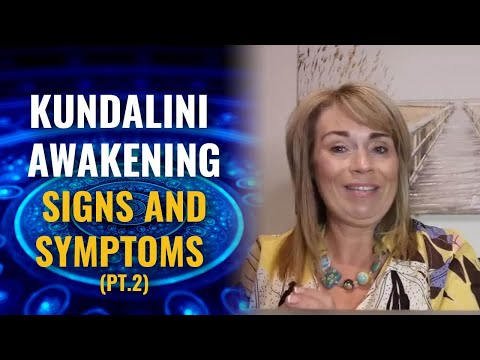 The Signs and Symptoms Of A Kundalini Awakening (PT. 2)