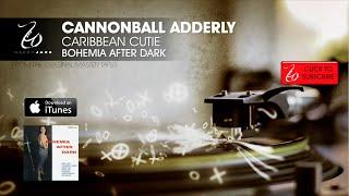 Cannonball Adderley - Caribbean Cutie - Bohemia After Dark