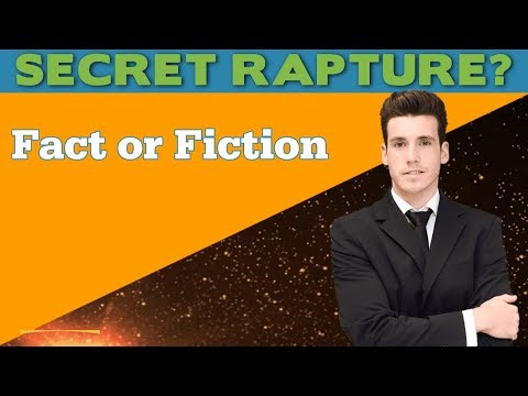 Secret Rapture, Fact or Fiction