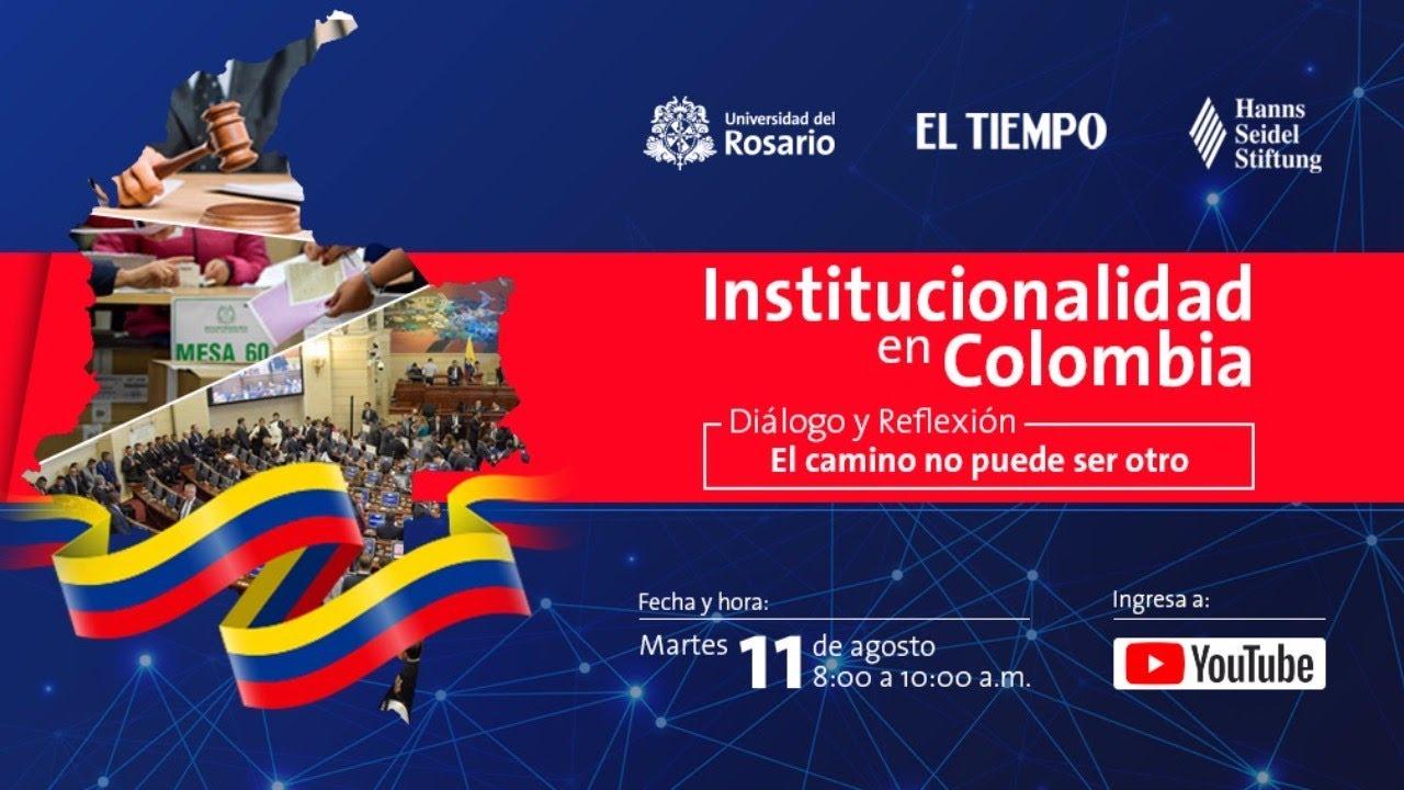 Institucionalidad en Colombia. Diálogo y reflexión.