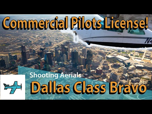 Commercial Pilot License? Shooting the Dallas Skyline - TakingOff Ep 85