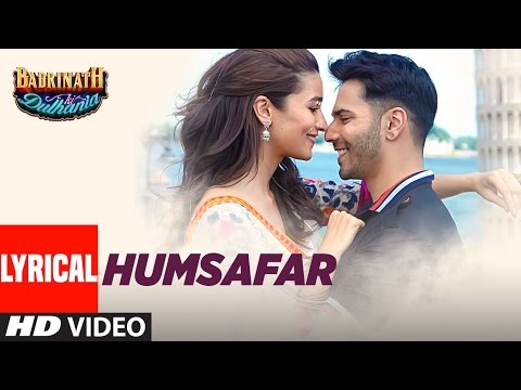 Humsafar (Lyrical Video) | Varun Dhawan, Alia Bhatt | Akhil Sachdeva |
