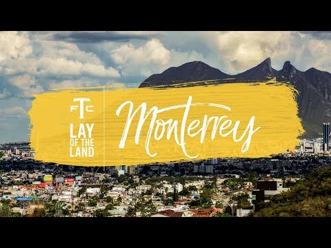Lay of the Land: Monterrey, Mexico