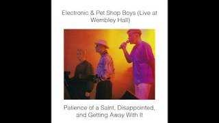 Electronic & Pet Shop Boys - Patience Of A Saint/Disappointed/Getting Away With It, Live 12.12.1991