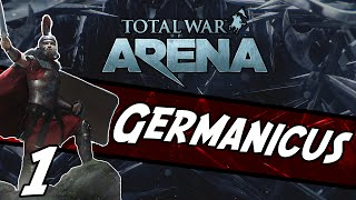 Total War: ARENA - Germanicus #1 ~ A Fine Day to Die!