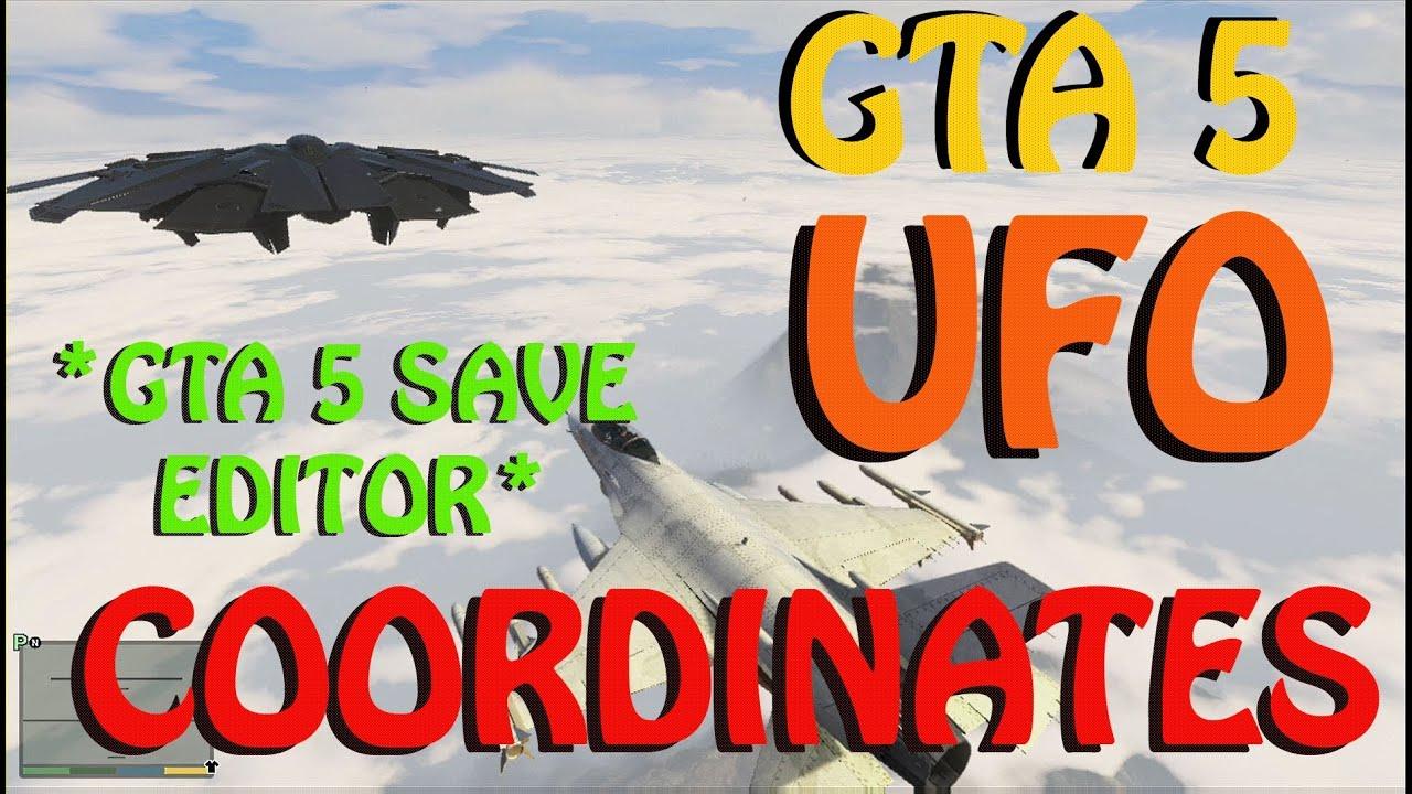 GTA 5- UFO Coordinates- GTA 5 SAVE EDITOR