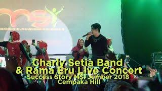 Live Concert Charly Setia Band dan Rama Eru 2018 (Success Story MSI Jember Cempaka Hill)
