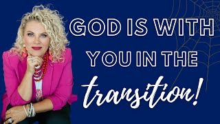 God Is With Y๐u In The Transition