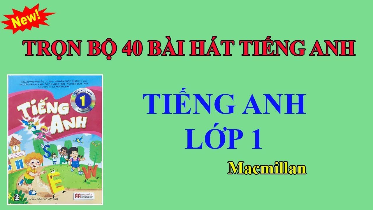 Các bài hát tiếng Anh lớp 1 (Macmillan)||Trọn bộ 40 bài trong 20 unit