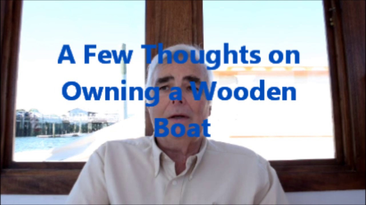 A Few Thoughts About Owning a Wooden Boat