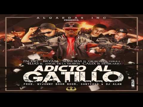 Calix El Musikario Ft Pacho ,Bryan El Nene De Alqaeda,Elias El Angel & Semi Sem-Adicto Al Gatillo