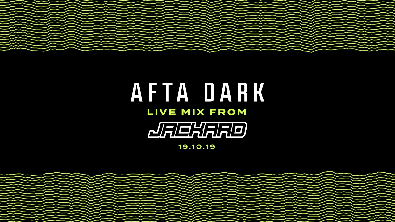 #AD003 Afta Dark live recording by JACKARD 19/9/19