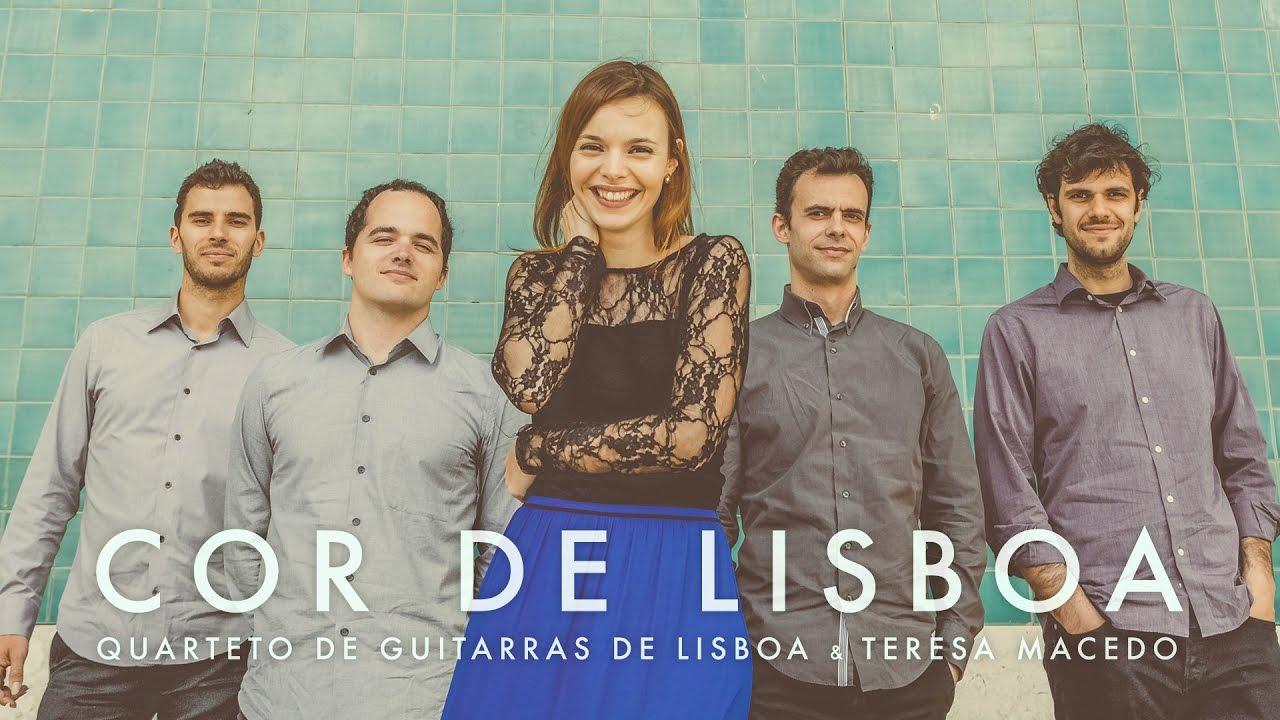 Cor de Lisboa - Quarteto de Guitarras de Lisboa & Teresa Macedo