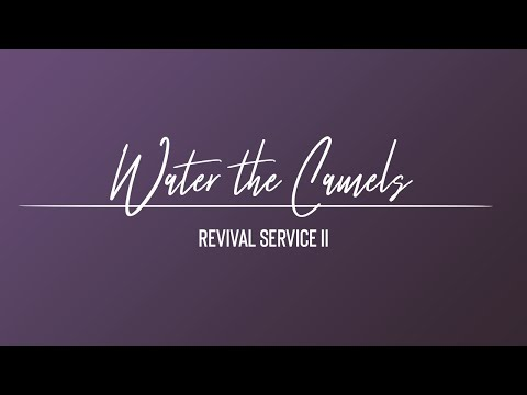 Rev. Nathaniel Urshan – Water the Camels (Revival Service II)
