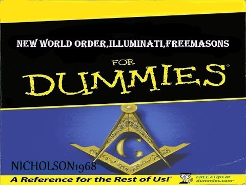 Illuminati ..NWO..Freemasons for Dummies!