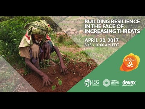 2017 WBG Spring Meetings Event: Building Resilience in the Face of Increasing Threats