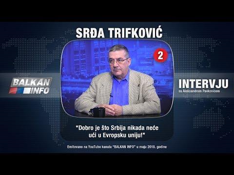INTERVJU: Srđa Trifković - Dobro je što Srbija nikada neće ući u Evropsku uniju! (23.05.2018)