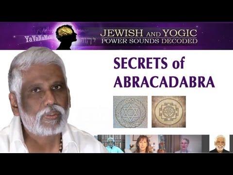 Jewish & Yogic Power Sounds Decoded: Secrets of Abracadabra - Recorded Hangout August 11, 2013