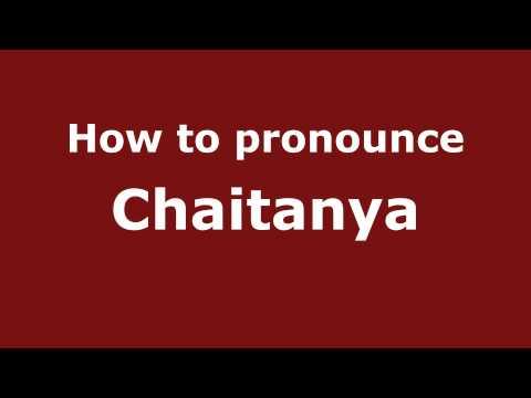How to Pronounce Chaitanya - PronounceNames.com