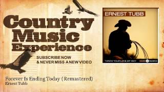 Ernest Tubb - Forever Is Ending Today - Remastered - Country Music Experience YouTube Videos