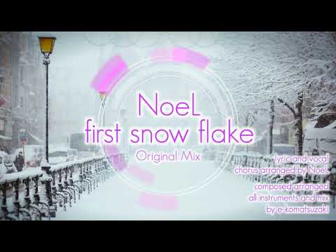 first snow flake feat NoeL(Original Synth Pop Song Original Mix)