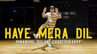 Haye Mera Dil - Alfaaz Ft. Honey Singh || Himanshu Dulani Dance Choreography