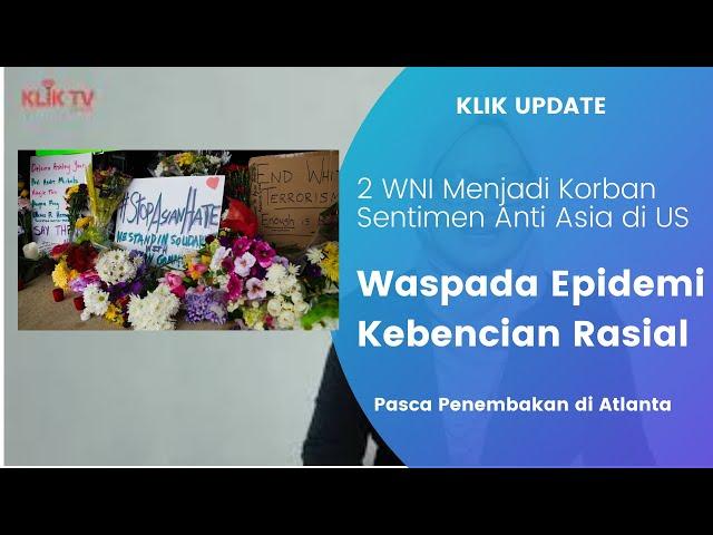 Warga Diaspora Indonesia di AS Diminta Waspada Sentimen Anti Asia | KLIK UPDATE
