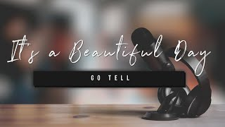 It's a Beautiful Day | Go Tell | 8 April 2021