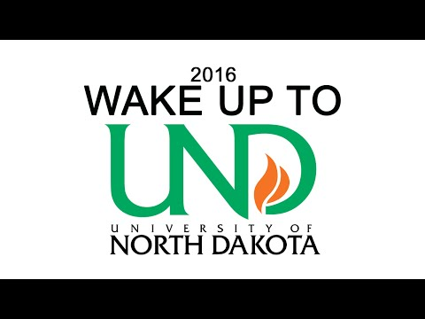 University of North Dakota Wake up to UND 2016