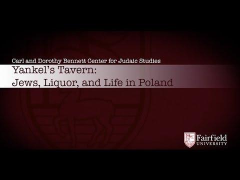 Yankel's Tavern:  Jews, Liquor, and Life in Poland  -Dr. Glenn Dynner