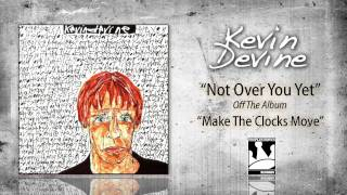 Watch Kevin Devine Not Over You Yet video