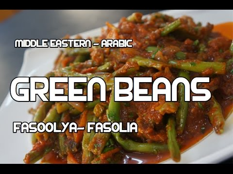 Arabic Green Beans Recipe - Middle Eastern Fasoolya Fasolia