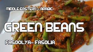 Arabic Green Beans Recipe - Middle Eastern Fasoolya Fasolia