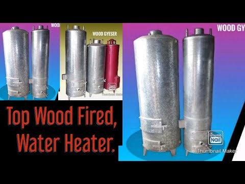 How To Make Wood Fired Water Heater