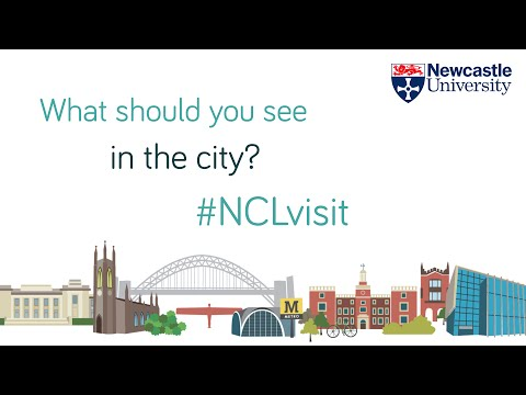 What Should You See In Newcastle Upon Tyne - Newcastle University Open Days