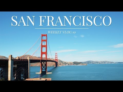 SAN FRANCISCO Travel Diary | WEEKLY VLOG 10