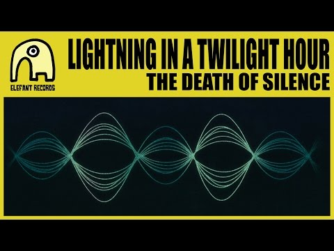 LIGHTNING IN A TWILIGHT HOUR - The Death Of Silence [Official]