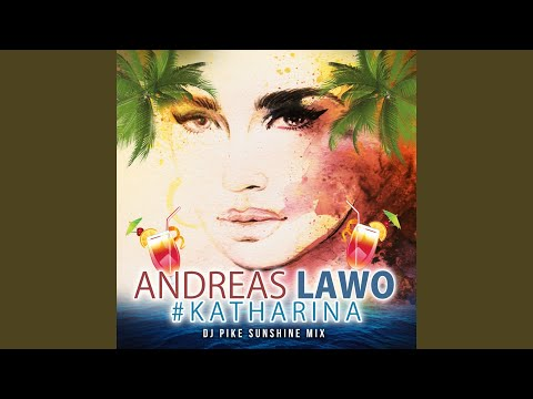 Katharina (DJ Pike Sunshine Extendend Mix)