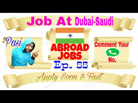 New Jobs at Dubai And Saudi Arabia from Indian Job recruitment agency apply soon and fast 2017
