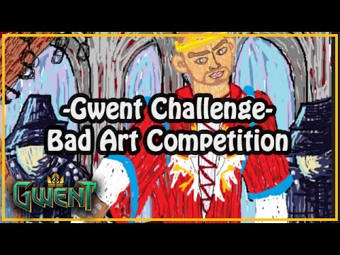 [Gwent] Gwent Challenge #3 - Bad Art Competition!