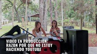 Video en Produccion: La Razon por que no estoy haciendo videos en Youtube
