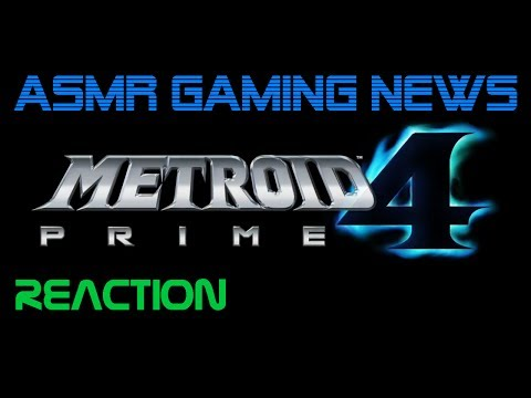 ASMR Gaming News | Reaction to Metroid Prime 4 Nintendo Switch E3 2017 Announcement Reveal