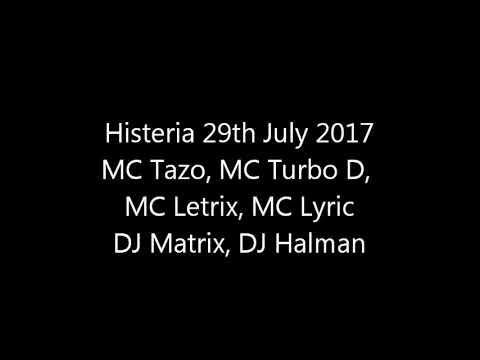Histeria 29th July 2017 -- MC Tazo, MC Turbo D, MC Letrix, MC Lyric, DJ Matrix, DJ Halman